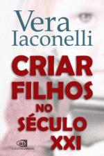 CRIAR FILHOS NO SÉCULO XXI