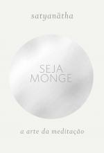 SEJA MONGE - A ARTE DA MEDITAÇÃO