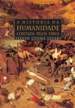 A HISTÓRIA DA HUMANIDADE CONTADA PELO VÍRUS