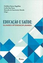EDUCAÇÃO E SAUDE - OLHARES INTERDISCIPLINARES