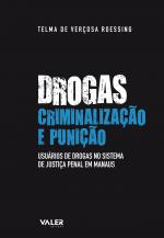 DROGAS CRIMINALIZAÇÃO E PUNIÇÃO