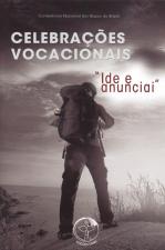 CELEBRAÇÕES VOCACIONAIS - IDE E ANUNCIAI