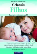 CRIANDO FILHOS - PARA PAIS E MAES DE VERDADE! - 1