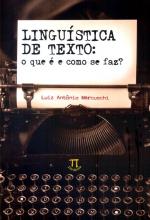 LINGUÍSTICA DE TEXTO - O QUE E E COMO SE FAZ