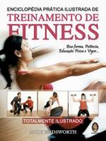 ENCICLOPÉDIA PRATICA ILUSTRADA TREINAMENTO FITNESS