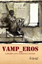 VAMP_EROS - A PAIXÃO ENTRE VAMPIROS E MORTAIS