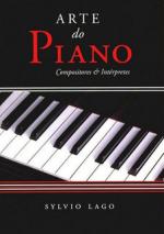 ARTE DO PIANO - COMPOSITORES E INTERPRETES