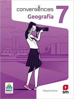 CONVERGÊNCIAS GEOGRAFIA 7  ED 2019 - BNCC