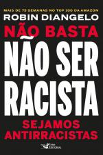 NÃO BASTA NÃO SER RACISTA - SEJAMOS ANTIRRACISTAS
