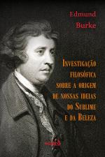 INVESTIGAÇÃO FILOSÓFICA SOBRE A ORIGEM DE NOSSAS IDEIAS DO SUBLIME E DA BELEZA