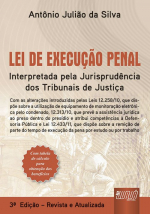 LEI DE EXECUÇÃO PENAL - INTERPRETADA PELA JURISPRUDÊNCIA DOS TRIBUNAIS DE JUSTIÇA