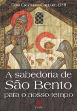 SABEDORIA DE SAO BENTO PARA O NOSSO TEMPO, A - 1