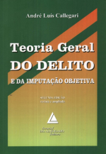 TEORIA GERAL DO DELITO E DA IMPUTAÇÃO OBJETIVA