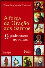 FORÇA DA ORAÇÃO AOS SANTOS - 9 PODEROSAS NOVENAS