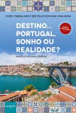 DESTINO... PORTUGAL, SONHO OU REALIDADE?