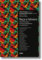 RAÇA E GÊNERO: DISCRIMINAÇÕES, INTERSECCIONALIDADES E RESISTÊNCIAS