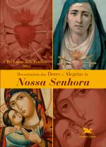 DEVOCIONÁRIO DAS DORES E ALEGRIAS DE NOSSA SENHORA