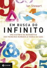 EM BUSCA DO INFINITO - UMA HISTÓRIA DA MATEMÁTICA DOS PRIMEIROS NÚMEROS À TEORIA DO CAOS