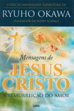 MENSAGENS DE JESUS CRISTO - COLEÇÃO MENSAGENS ESPIRITUAIS DO RYUHO OKAWA