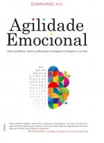 AGILIDADE EMOCIONAL - ABRA SUA MENTE, ACEITE AS MUDANÇAS E PROSPERE NO TRABALHO E NA VIDA
