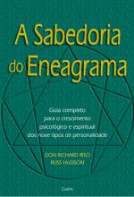 A SABEDORIA DO ENEAGRAMA - GUIA COMPLETO PARA O CRESCIMENTO PSICOLÓGICO E ESPIRITUAL DOS NOVE TIPOS DE PERSONALIDADE