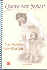 QUERO VER JESUS - CURA INTERIOR COM CRIANCAS