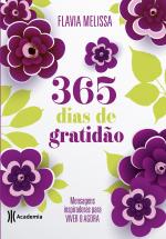 365 DIAS DE GRATIDÃO - MENSAGENS INSPIRADORAS PARA VIVER O AGORA