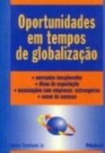 OPORTUNIDADES EM TEMPOS DE GLOBALIZACAO