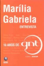 MARILIA GABRIELA - ENTREVISTA - 10 ANOS DE GNT