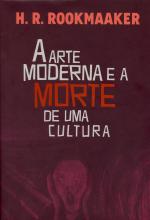 ARTE MODERNA E A MORTE DE UMA CULTURA, A