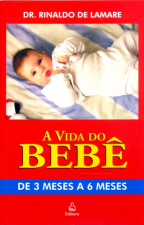 VIDA DO BEBE, A - DE 3 MESES A 6 MESES