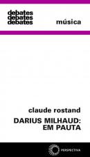 DARIUS MILHAUD: EM PAUTA
