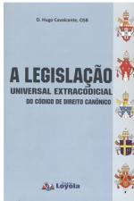 LEGISLAÇÃO UNIVERSAL EXTRACODICIAL DO CÓDIGO DE DIREITO CANÔNICO, A
