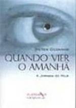 QUANDO VIER O AMANHA - A JORNADA HOJE