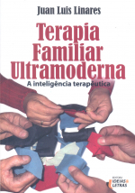 TERAPIA FAMILIAR ULTRAMODERNA - A INTELIGENCIA TERAPEUTICA