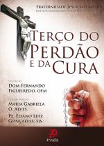 TERÇO DO PERDÃO E DA CURA
