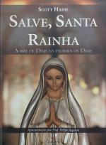 SALVE SANTA RAINHA - A MAE DE DEUS NA PALAVRA DE DEUS