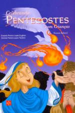 CELEBRANDO PENTECOSTES - COM CRIANCAS