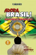 ADORA BRASIL - ORAÇÕES DE ADORAÇÃO