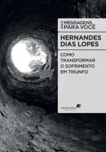 COMO TRANSFORMAR O SOFRIMENTO EM TRIUNFO