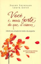 VOCE E MAIS FORTE DO QUE O CANCER