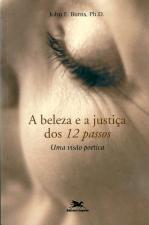 A BELEZA E A JUSTIÇA DOS 12 PASSOS - UMA VISÃO POÉTICA