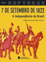 7 DE SETEMBRO DE 1822 - A INDEPENDÊNCIA DO BRASIL
