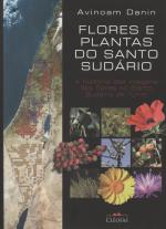 FLORES E PLANTAS DO SANTO SUDARIO - A HISTORIA DAS IMAGENS DAS FLORES NO SANTO SUDARIO DE TURIM