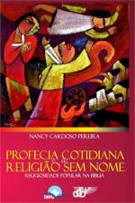 PROFECIA COTIDIANA E A RELIGIAO SEM NOME - RELIGIOSIDADE POPULAR NA BIBLIA