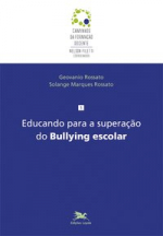 EDUCANDO PARA A SUPERAÇÃO DO BULLYING ESCOLAR