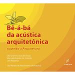 BE A BA DA ACUSTICA ARQUITETONICA - OUVINDO...