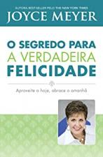SEGREDO PARA A VERDADEIRA FELICIDADE
