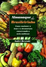 ALMANAQUE DO BRASILEIRINHO - COMO COMBATER A FOME E...