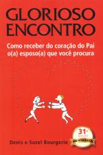 GLORIOSO ENCONTRO - COMO RECEBER DO CORACAO DO PAI...